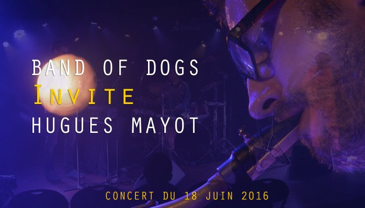 Band of Dogs invite Hugues Mayot