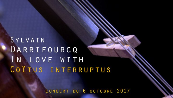 "SYLVAIN DARRIFOURCQ IN LOVE WITH ""COITUS INTERRUPTUS"""