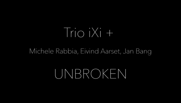 EPK - Trio IXI + Michele Rabbia, Eiwind Aarset & Jan Bang