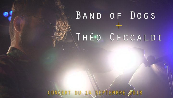Band of Dogs et Théo Ceccaldi