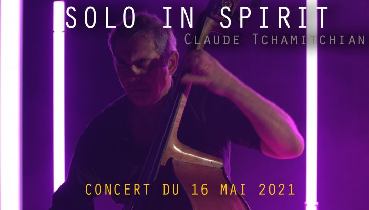 Solo in Spirit - Claude Tchamitchian - TRIT[ON AIR]